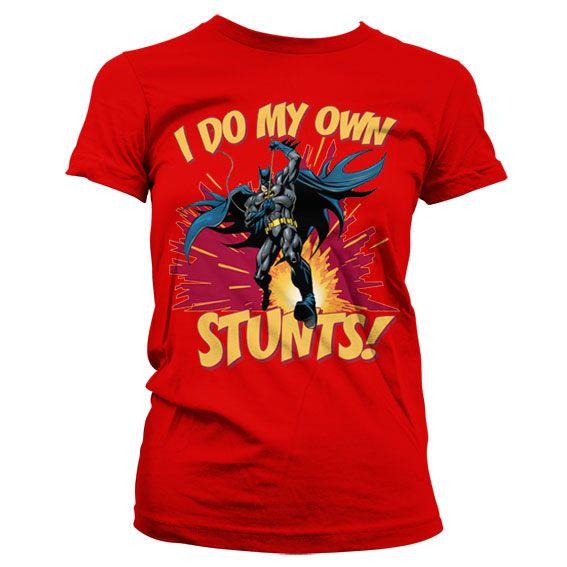 Batman stylové dámské tričko s potiskem I Do My Own Stunts