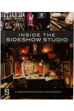 Sideshow Collectibles Book Inside the Sideshow Studio A Modern Renaissance Environment Soft