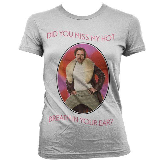 Anchorman stylové dámské tričko s potiskem Do You Miss My Hot Breath In You Ear
