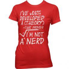 Dámské tričko A Theory I´m Not A Nerd