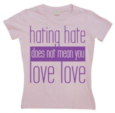 Dámské tričko Hating Hate - Love Love