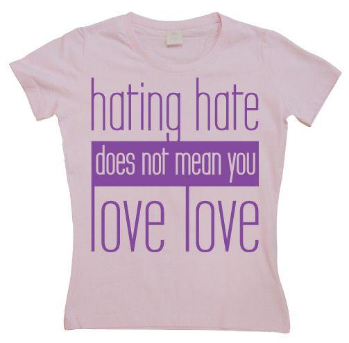 Dámské triko s humorným potiskem Hating Hate - Love Love