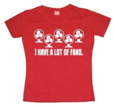 Dámské tričko I Have A Lot Of Fans