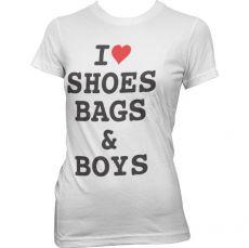 Dámské tričko I Love Shoes, Bags & Boys