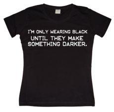 Dámské tričko I´m Only Wearing Black