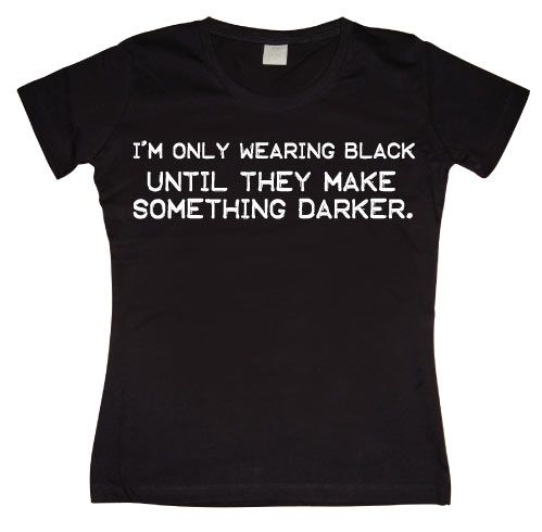 Dámské triko s humorným potiskem I´m Only Wearing Black