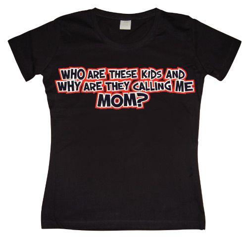 Dámské triko s humorným potiskem Who Are These Kids – MOM