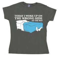 Dámské tričko Woke Up On The Wrong Side Of Bed