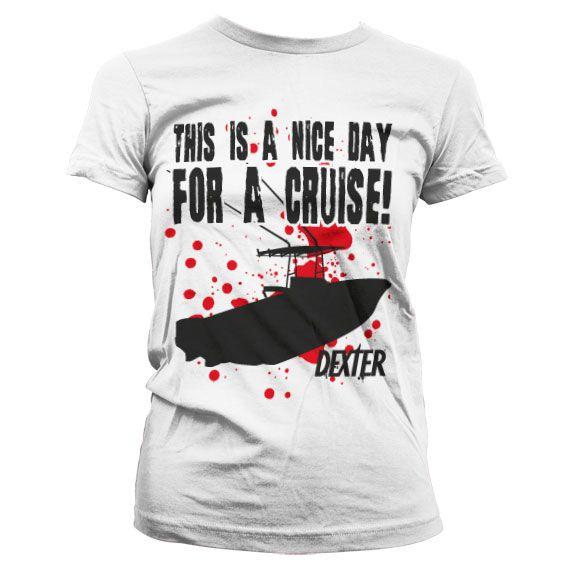 Dexter stylové dámské tričko s potiskem This Is A Nice Day For A Cruise