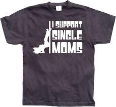 Pánské tričko I Support Single Moms