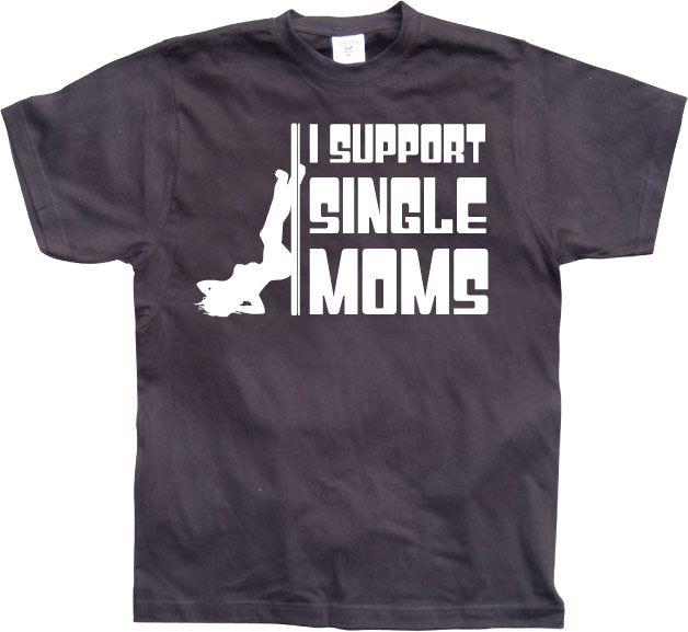 Pánské triko s humorným potiskem I Support Single Moms