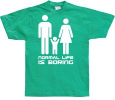 Pánské tričko Normal Life Is Boring