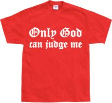 Pánské tričko Only God Can Judge Me