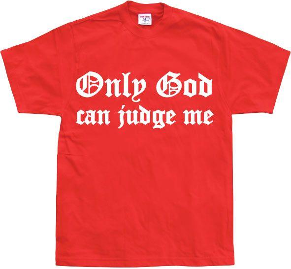Pánské triko s humorným potiskem Only God Can Judge Me