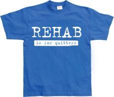 Pánské tričko Rehab Is For Quitters