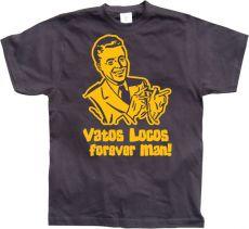 Pánské tričko Vatos Locos Forever Man!