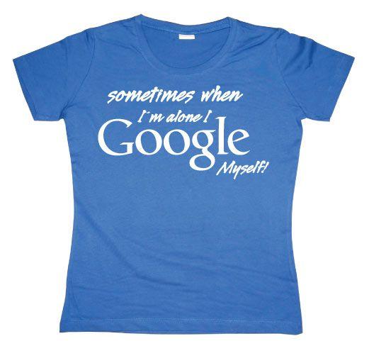 Stylové dámské triko s humorným potiskem I Google Myself!