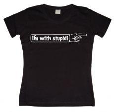 Dámské tričko I´m With Stupid