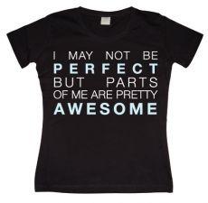 Dámské tričko I May Not Be Perfect...