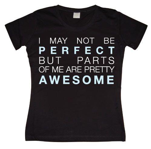 Stylové dámské triko s humorným potiskem I May Not Be Perfect...