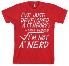 Pánské tričko A Theory I´m Not A Nerd