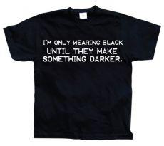 Pánské tričko I´m Only Wearing Black...