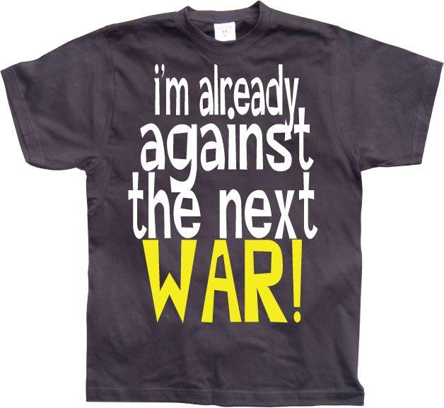 Stylové pánské triko s humorným potiskem Im Already Against The Next War
