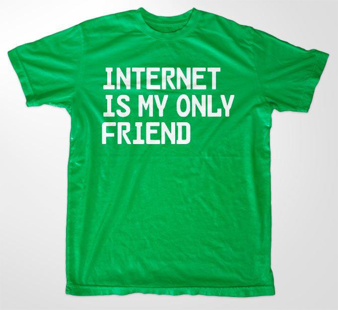 Stylové pánské triko s humorným potiskem Internet Is My Only Friend
